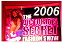 2006 Victoria's Secret Fashion Show DVD, Backstage Photos and Video at FashionStock.com Los Angeles