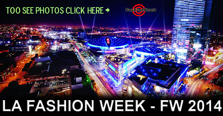 Check Photos and Videos from Los Angeles Fashion Weeks Fall Winter 2014 - Runway, Video, Backstage, Schedule and more!